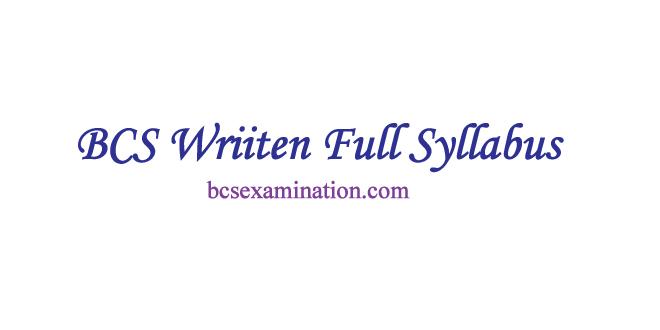 BCS-Written-Full-Syllabus---বিসিএস-লিখিত-সিলেবাস